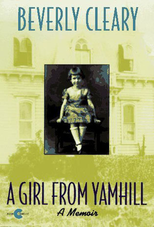 A Girl From Yamhill - A Memoir by Beverly Cleary