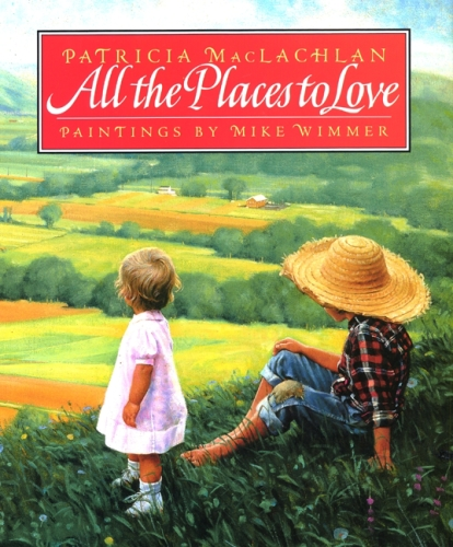 All The Places To Love - Patricia Machlahlan