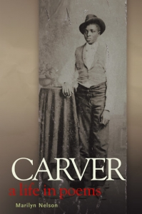 Carver - A Life In Poems by Marilyn Nelson