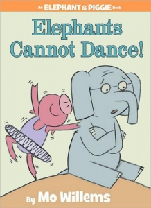 Elephant and Piggie Elephants Cannot Dance - Mo Willems