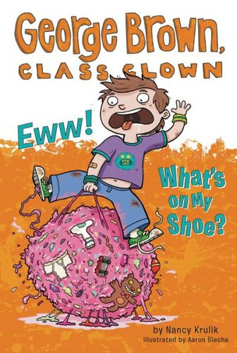 George Brown Class Clown - Eww What's On My Shoe