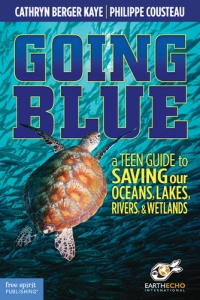 Going Blue - Catherine Berger Kaye and Philippe Cousteau