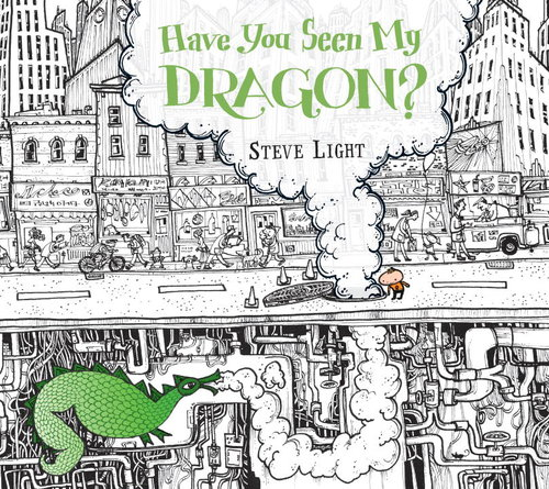 Have You Seen My Dragon - Steve Light