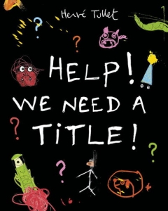 Help We Need a Title - Herve Tullett