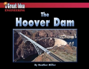 The Hoover Dam by Heather Miller