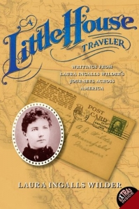 The Little House Traveler - Laura Ingalls Wilder