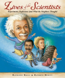 Lives Of The Scientists - Kathleen Krull and Kathryn Hewitt