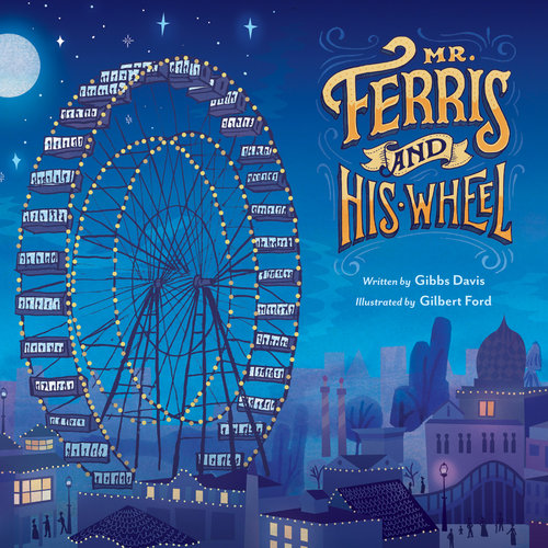 Mr. Ferris and His Wheel - Gibbs Davis.