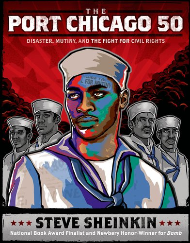 The Port Chicago 50 - Steve Sheinkin
