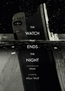 The Watch Ends The Night - Voices From The Titanic
