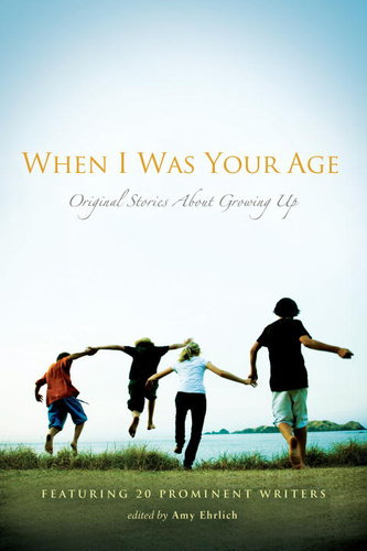 When I Was Your Age - Original Stories About Growing Up