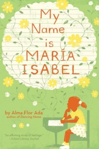 My Name Is Maria Isabel - Alma Flor Ada