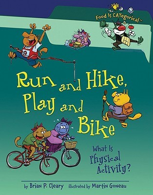 Run and Hike, Play and Bike by Brian P. Cleary