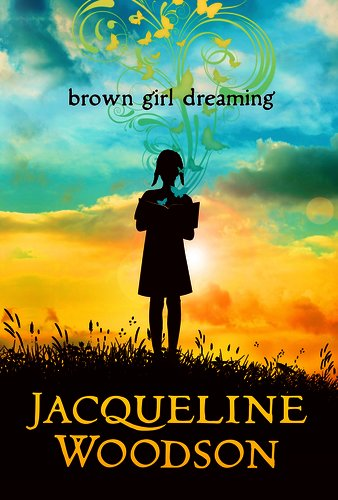 Brown Girl Dreaming - Jaqueline Woodson