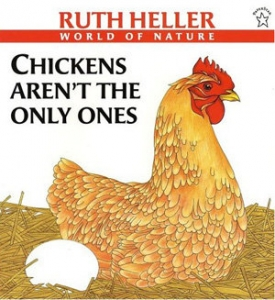 Chickens Aren't The Only Ones by Ruth Heller - Booksource