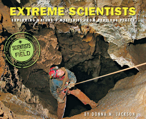 Extreme Scientists - Exploring Nature's Mysteries From Perilous Places