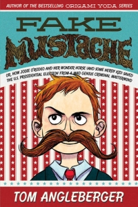 Fake Mustache by Tom Angleberger - Booksource