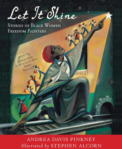 Let It Shine Stories Of Black Women Freedom Fighters by Andrea Davis Pinkney