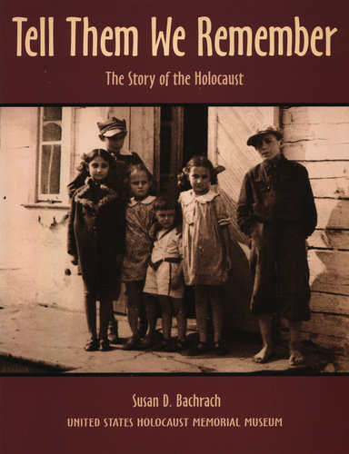 Tell Then We Remember The Story of the Holocaust by Susan D. Bachrach