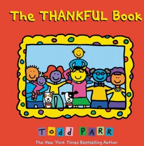 The Thankful Book by Todd Parr - Booksource