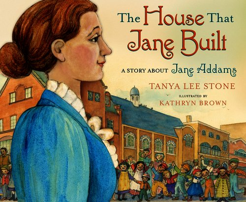 The House That Jane Built by Tanya Lee Stone