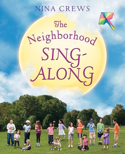 The Neigborhood Sing-Along - Nina Crews