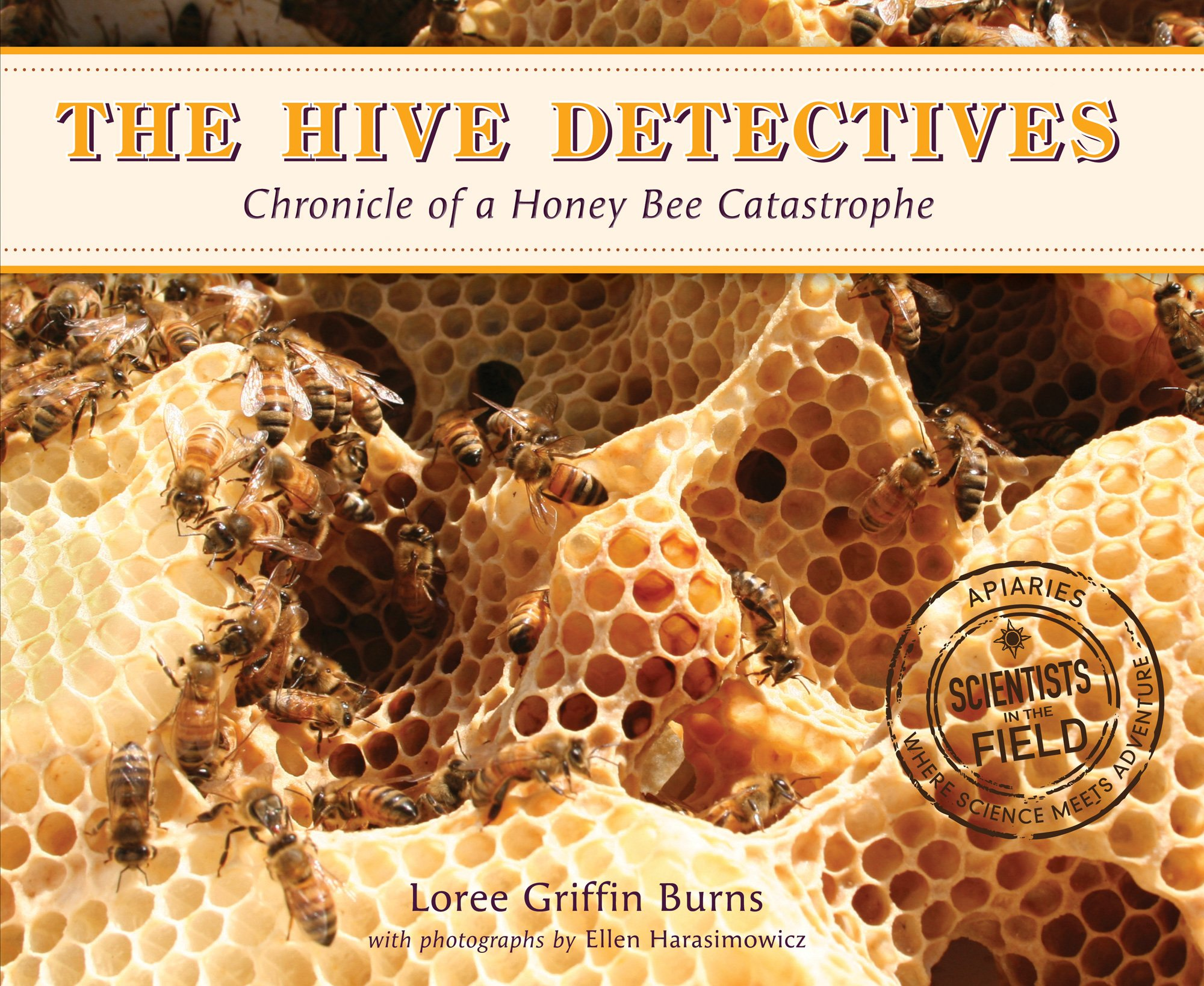 The Hive Detectives  - Chronicles of a Honey Bee Catastrophe