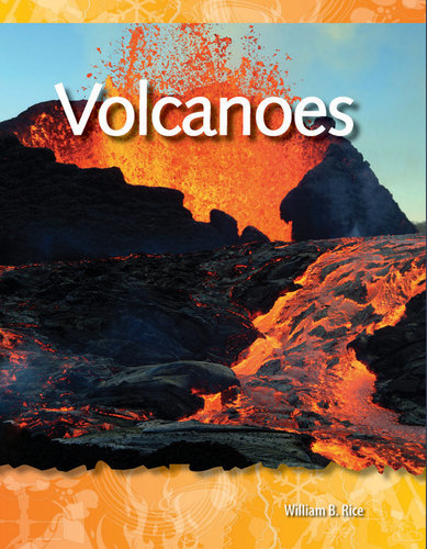 Science text sets on volcanoes: Volcanoes by William B. Rice