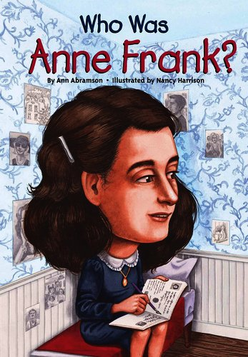 Who Was Anne Frank by Ann Abramson