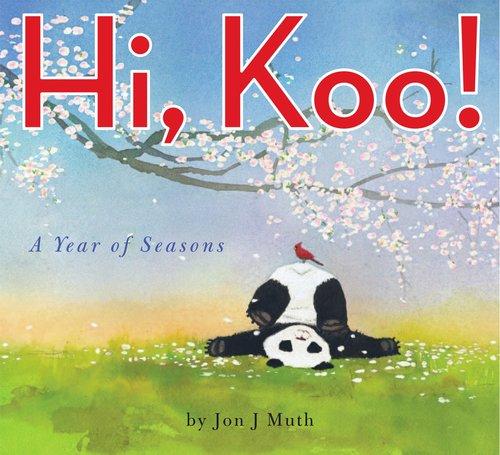 Hi, Koo! A Year of Seasons by Jon J. Muth